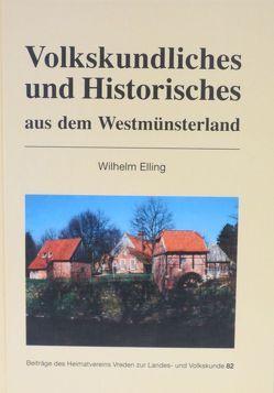 Volkskundliches und Historisches aus dem Westmünsterland von Elling,  Wilhelm