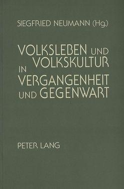 Volksleben und Volkskultur in Vergangenheit und Gegenwart von Neumann,  Siegfried