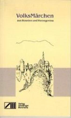 Volksmärchen aus Bosnien und Herzegovina von Burchartz,  Alfred, Sindlinger,  Peter