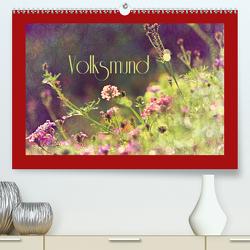 Volksmund (Premium, hochwertiger DIN A2 Wandkalender 2021, Kunstdruck in Hochglanz) von Hultsch,  Heike