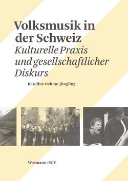 Volksmusik in der Schweiz von Oehme-Jüngling,  Karoline
