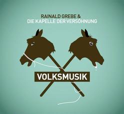 Volksmusik von Grebe,  Rainald