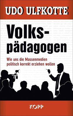 Volkspädagogen von Ulfkotte,  Udo