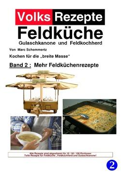 Volksrezepte Band 2 – Mehr Feldküchenrezepte von Schommertz,  Marc