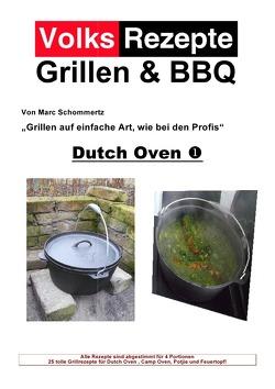 Volksrezepte Grillen & BBQ / Volksrezepte Grillen & BBQ – Dutch Oven 1 von Schommertz,  Marc