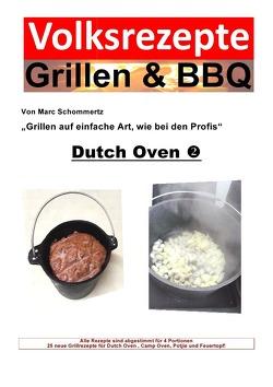 Volksrezepte Grillen & BBQ / Volksrezepte Grillen & BBQ – Dutch Oven 2 von Schommertz,  Marc