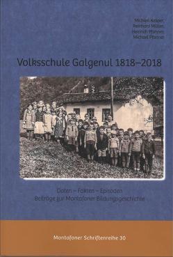 Volksschule Galgenul 1818 – 2018: Daten – Fakten – Episoden. Beiträge zur Montafoner Bildungsgeschichte. von Kasper,  Michael, Müller,  Reinhard, Pfanner,  Heinrich, Pfanner,  Michael