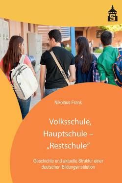 "Volksschule, Hauptschule – ""Restschule"" von Frank,  Nikolaus"