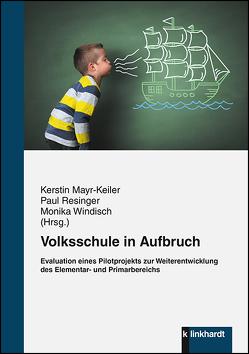 Volksschule in Aufbruch von Mayr-Keiler,  Kerstin, Resinger,  Paul, Windisch,  Monika