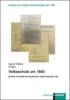 Volksschule um 1800 von Tröhler,  Daniel