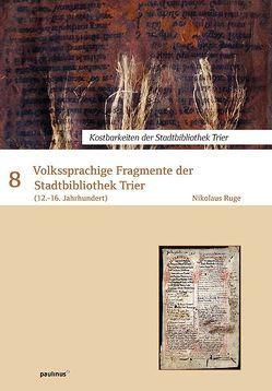 Volkssprachige Fragmente der Stadtbibliothek Trier von Ruge,  Nikolaus