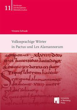 Volkssprachige Wörter in Pactus und Lex Alamannorum von Schwab,  Vincenz