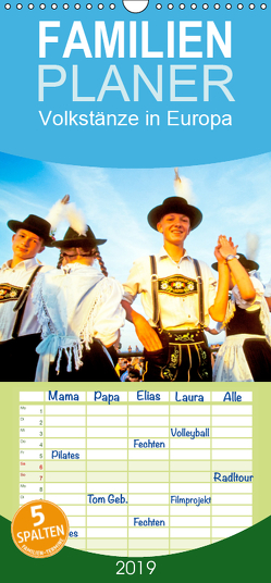 Volkstänze in Europa: Gehüpft, gesprungen, gedreht – Familienplaner hoch (Wandkalender 2019 , 21 cm x 45 cm, hoch) von CALVENDO