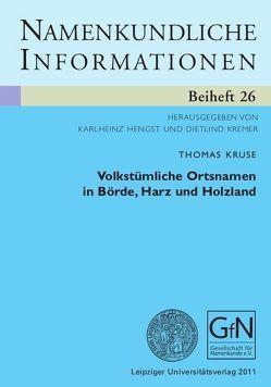 Volkstümliche Ortsnamen in Börde, Harz und Holzland von Kruse,  Thomas