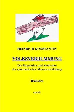 VOLKSVERDUMMUNG von Konstantin,  Heinrich
