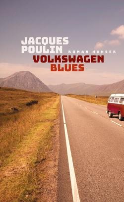 Volkswagen Blues von Poulin,  Jacques, Schönherr,  Jan