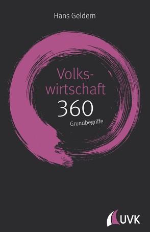 Volkswirtschaft: 360 Grundbegriffe kurz erklärt von Geldern,  Hans