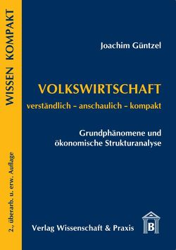 Volkswirtschaft: Grundphänomene und ökonomische Strukturanalyse von Güntzel,  Joachim