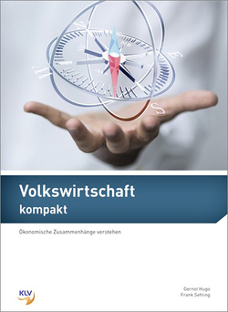 Volkswirtschaft kompakt von Hugo,  Gernot, Sehling,  Frank