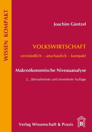 Volkswirtschaft – Makroökonomische Niveauanalyse von Güntzel,  Joachim