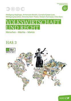 Volkswirtschaft und Recht HAS 3 von Berschl,  Annemarie, Cassan-Juen,  Cornelia, Höglinger,  Wolfgang, Nurscher,  Wolfgang, Palm-Thaler,  Veronika, Panholzer,  Herbert, Starc,  Erika