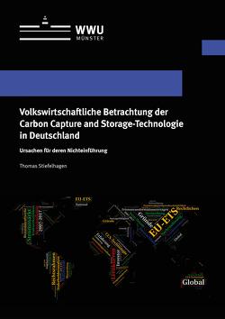 Volkswirtschaftliche Betrachtung der Carbon Capture and Storage-Technologie in Deutschland von Stiefelhagen,  Thomas