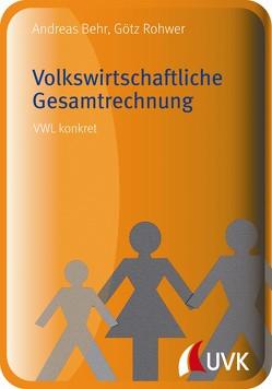 Volkswirtschaftliche Gesamtrechnung von Behr,  Andreas, Rohwer,  Götz