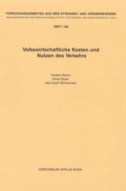 Volkswirtschaftliche Kosten und Nutzen des Verkehrs von Baum,  Herbert, Esser,  Klaus, Höhnscheid,  Karl J