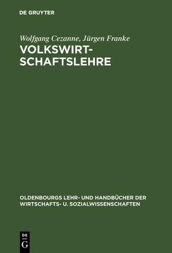 Volkswirtschaftslehre von Cezanne,  Wolfgang, Franke,  Jürgen