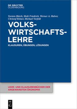 Volkswirtschaftslehre von Bleich,  Torsten, Friedrich,  Meik, Halver,  Werner A., Römer,  Christof, Vorfeld,  Michael