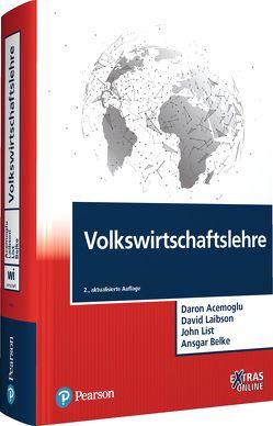 Volkswirtschaftslehre von Acemoglu,  Daron, Belke,  Ansgar, Liabson,  David, List,  John A.