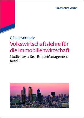 Volkswirtschaftslehre für die Immobilienwirtschaft von Vornholz,  Günter