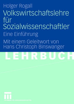 Volkswirtschaftslehre für Sozialwissenschaftler von Binswanger,  Hans Christoph, Meier,  Mareike, Rogall,  Holger