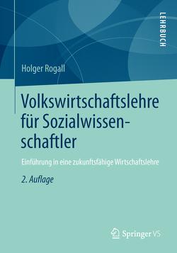 Volkswirtschaftslehre für Sozialwissenschaftler von Rogall,  Holger