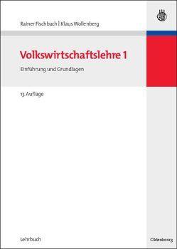 Volkswirtschaftslehre I von Fischbach,  Rainer, Wollenberg,  Klaus