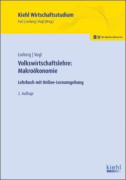 Volkswirtschaftslehre: Makroökonomie von Foit,  Kristian, Lorberg persönlich,  LL.M.,  M.A. Daniel, Vogl,  Bernard