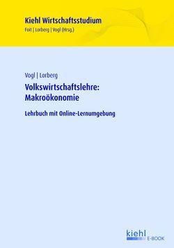 Volkswirtschaftslehre: Makroökonomie von Foit,  Kristian, Kreutzer,  Fabian, Lorberg,  Daniel, Vogl,  Bernard