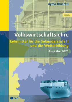 Volkswirtschaftslehre (Print inkl. eLehrmittel) von Brunetti,  Aymo