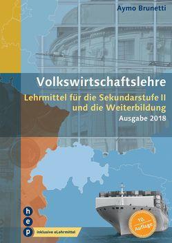 Volkswirtschaftslehre (Print inkl. eLehrmittel, Neuauflage) von Brunetti,  Aymo