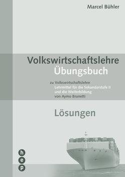 Volkswirtschaftslehre Übungsbuch – Lösungen (PDF, Neuauflage) von Bühler,  Marcel