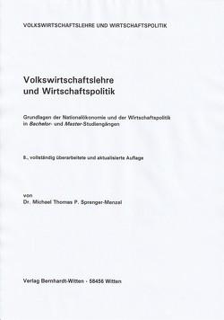 Volkswirtschaftslehre und Wirtschaftspolitik von Sprenger-Menzel,  Michael Thomas P.
