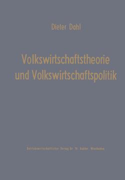 Volkswirtschaftstheorie und Volkswirtschaftspolitik von Dahl,  Dieter