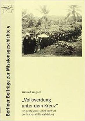 Volkwerdung unterm Kreuz von Wagner,  Wilfried