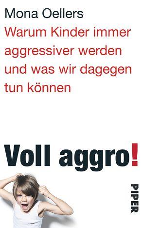 Voll aggro! von Dyckerhoff,  Henriette, Oellers,  Mona