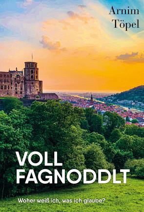 VOLL FAGNODDLT von Arnim,  Töpel
