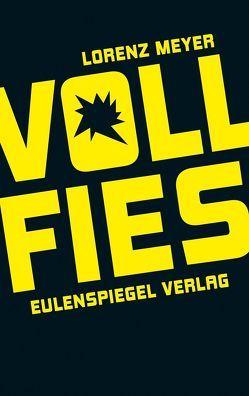 VOLL FIES von Meyer,  Lorenz