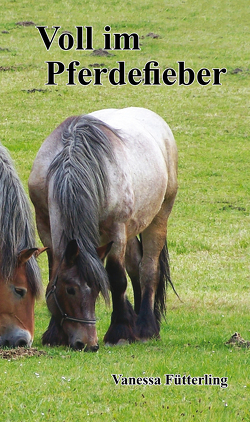 Voll im Pferdefieber von Fütterling,  Vanessa