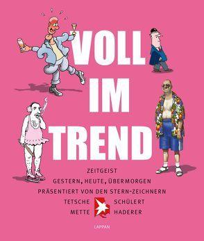 Voll im Trend! von Haderer,  Gerhard, Mette,  Til, Schülert,  Tobias, Tetsche