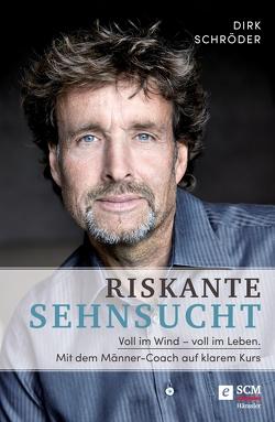 Voll im Wind – voll im Leben von Schroeder,  Dirk