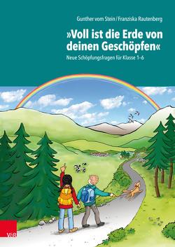 """""""Voll ist die Erde von deinen Geschöpfen"""" von Rautenberg,  Franziska, vom Stein,  Gunther"""